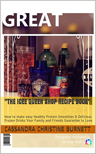 the-icee-queen-shop-recipe-book-how-to-make-easy-healthy-protein-smoothies-delicious-frozen-drinks-y