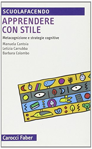 Apprendere con stile. Metacognizione e strategie cognitive