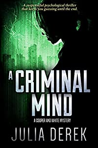 A Criminal Mind: A suspenseful psychological thriller that keeps you guessing until the end (A Cooper and White Mystery Book 4)