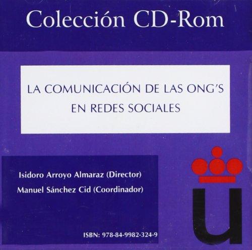 Descargar Libro La Comunicación de las ONG's en Redes Sociales (Colección CD-Rom URJC) de Isidoro Arroyo Almaraz