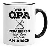 MoonWorks Spruch-Tasse Wenn Opa es Nicht Reparieren Kann Dann Sind Wir am Arsch Kaffee-Tasse Teetasse Keramiktasse Schwarz Unisize