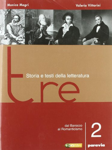 Tre. Storia e testi della letteratura. Per le Scuole superiori: 2