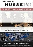 Image de Hajj Amin al Husseini: Palestina y los Nazis (El Colapso de Occidente: El Siguiente Holocausto y sus Consecuencias nº 1)