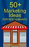 50 + Marketing Ideas for Restaurants