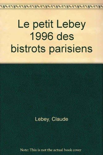 Le petit Lebey 1996 des bistrots parisiens