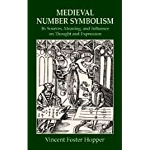 Medieval Number Symbolism: Its Sources, Meaning, and Influence on Thought and Expression (Dover Occult)