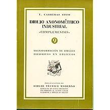 """DIBUJO AXONOMÉTRICO INDUSTRIAL. """"COMPLEMENTOS"""". 9. TRANSFORMACIÓN DE DIBUJOS DIÉDRICOS EN OBLICUOS."""