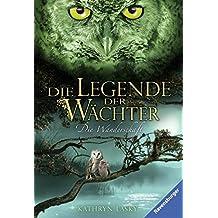 Die Legende der Wächter, Band 2: Die Wanderschaft