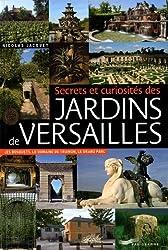 Secrets et curiosités des jardins de Versailles