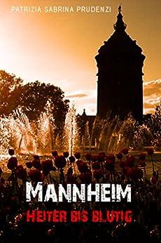 Mannheim - Heiter bis blutig: Kurzkrimis aus Mannheim