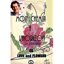 Mon chemin a l horizon or love and flowers: Le beatnik