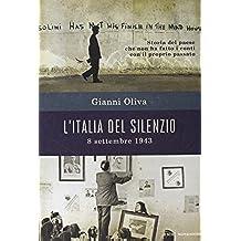 L'Italia del silenzio. 8 settembre 1943: storia del paese che non ha fatto i conti con il proprio passato