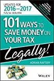 101 Ways To Save Money On Your Tax - Legally 2016-2017 (101 Ways to Save Money on Your Tax Legally)