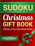 Sudoku Christmas Gift Book: 400 Easy to Very Hard Sudoku Puzzles: Volume 1