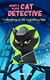 Children's Book : Wendy & Black (Cat Detective 4): Kidnappings in the Legendary Mine (Women Sleuth and Cat, Detective, Mysteries, Book for girls ages 9-12)