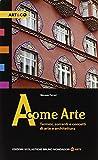 A come arte. Termini, correnti e concetti di arte e architettura. Per le Scuole superiori