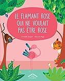 Le flamand rose qui ne voulait pas être rose