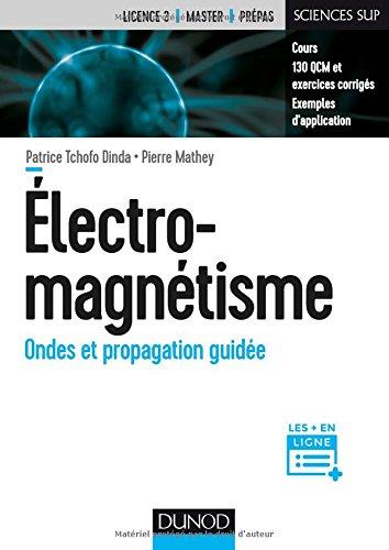 Electromagnétisme - Ondes et propagation guidée par Patrice Tchofo Dinda