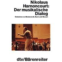 Der musikalische Dialog. Gedanken zu Monteverdi, Bach und Mozart