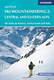 Alpine Ski Mountaineering, Volume 2: Central and Eastern Alps (Cicerone Guides)