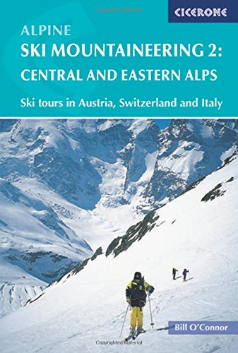 Alpine Ski Mountaineering Vol 2 - Central and Eastern Alps: Eastern Alps v. 2 (Cicerone Winter and Ski Mountaineering) por Bill O'Connor