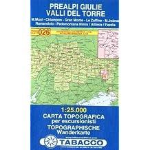 Prealpi Giulie, Valli del Torre: Wanderkarte Tabacco 026. 1:25000 (Cartes Topograh)