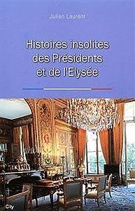 """Afficher """"Histoires insolites des présidents et de L'Élysée"""""""