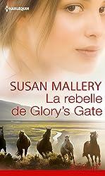 La rebelle de Glory's Gate : T3 - Glory's Gate (Prelud')