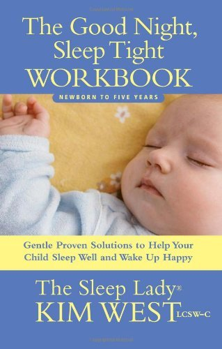Good Night, Sleep Tight Workbook: The Sleep Lady's Gentle Step-by-step Guide for Tired Parents by Kim West (2010-03-09)