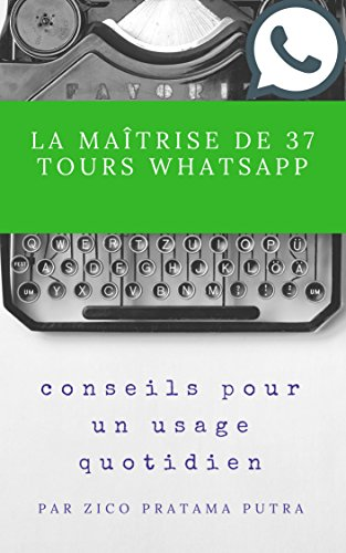 La maîtrise de 37 tours WhatsApp (French series t. 2)