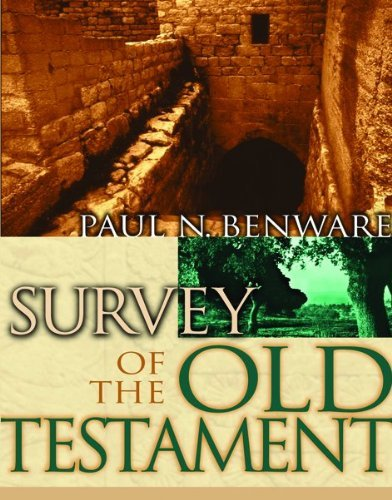 [Survey of the Old Testament- Student Edition] [By: Benware, Paul N] [January, 2004] (Paul N Benware)