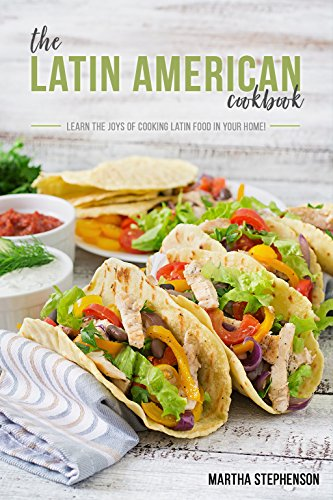 the-latin-american-cookbook-learn-the-joys-of-cooking-latin-food-in-your-home-english-edition