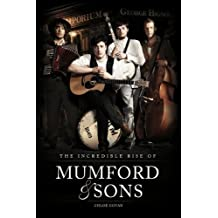 The Incredible Rise of Mumford & Sons