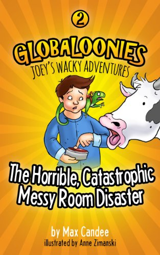 Globaloonies 2: The Horrible, Catastrophic, Messy Room Disaster por Anne Zimanski epub