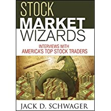 Stock Market Wizards: Interviews with America's Top Stock Traders by Jack D. Schwager (2012-09-11)