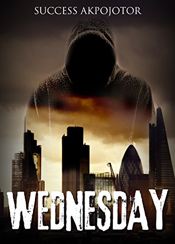 Wednesday: Story of a Serial Killer by Success Akpojotor