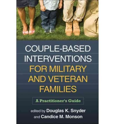 [(Couple-Based Interventions for Military and Veteran Families: A Practitioner's Guide)] [Author: Douglas K. Snyder] published on (September, 2012)