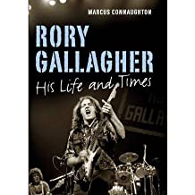 [(Rory Gallagher: His Life and Times)] [Author: Marcus Connaughton] published on (January, 2013)
