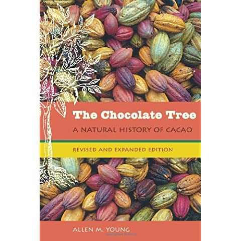 The Chocolate Tree: A Natural History of Cacao by Allen M. Young (2007-05-13)