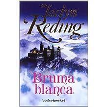 Bruma blanca (Books4pocket Romantica) (Spanish Edition) by Jaclyn Reding (2008-10-01)