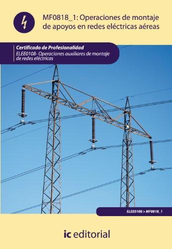 Operaciones de montaje de apoyos en redes electricas aereas. elee0108 - operaciones auxiliares de montaje de redes eléctricas por José Manuel Sánchez Moncayo