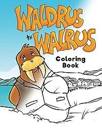 Waldrus the Walrus Coloring Book (Marvelous Menagerie) by Heidi Berthiaume (2016-10-31)