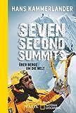 Seven Second Summits: Über Berge um die Welt - Hans Kammerlander