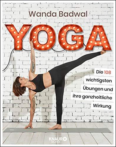 Yoga: Die 108 wichtigsten Übungen und ihre ganzheitliche Wirkung