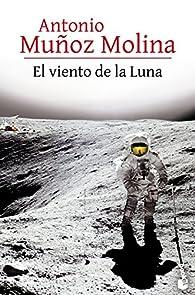 El viento de la Luna par Antonio Muñoz Molina