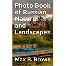 Photo Book of Russian Nature and Landscapes: Unique places for the best travel (English Edition)