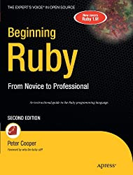 Beginning Ruby: From Novice to Professional, Second Edition (Expert's Voice in Open Source)