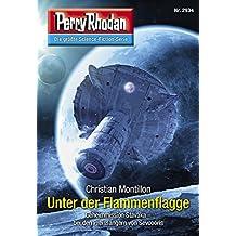 """Perry Rhodan 2934: Unter der Flammenflagge (Heftroman): Perry Rhodan-Zyklus """"Genesis"""" (Perry Rhodan-Erstauflage)"""