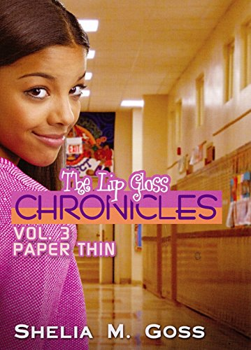 Paper Thin: The Lip Gloss Chro (The Lip Gloss Chronicles, Band 3) (African American Gloss Lip)