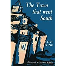 The Town That Went South by Clive King (2014-10-28)